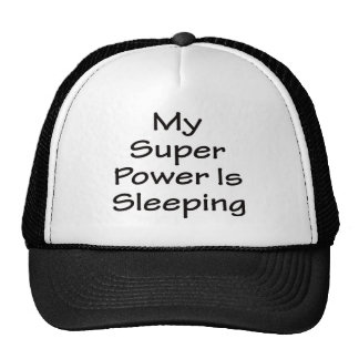 My Super Power Is Sleeping Hats