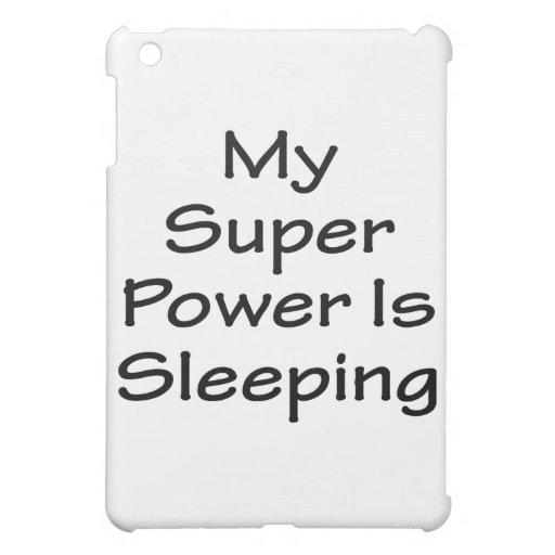 My Super Power Is Sleeping iPad Mini Case