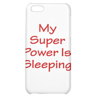 My Super Power Is Sleeping Cover For iPhone 5C