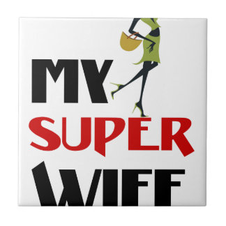 my super wife small square tile