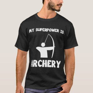My Superpower is Archery Sportsman Hunting T-Shirt