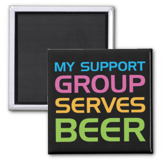 My Support Group Serves Beer Square Magnet