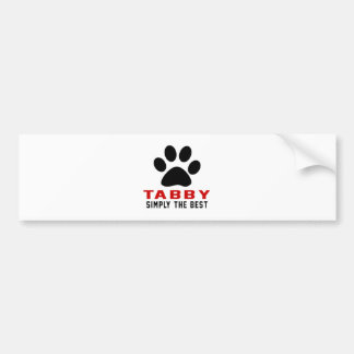 My Tabby Simply The Best Bumper Sticker