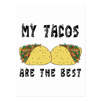My Tacos Are The Best Post Cards