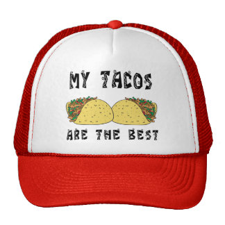 My Tacos Are The Best Trucker Hats