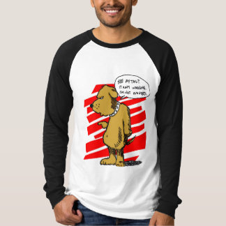 My Tail Aint Wagging T-Shirt