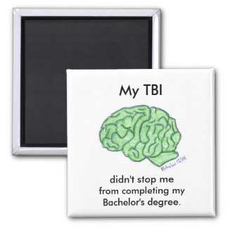 """""""My TBI didn't stop me..."""" - Bachelor's degree Magnet"""