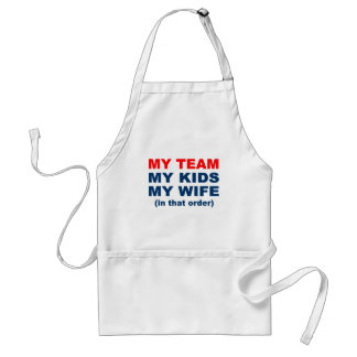 My Team My Kids My Wife in that order Standard Apron