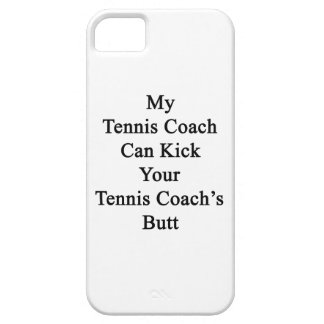 My Tennis Coach Can Kick Your Tennis Coach's Butt. Cover For iPhone 5/5S