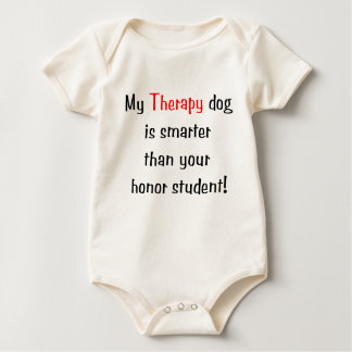 My Therapy Dog is smarter than your honor student Baby Bodysuit