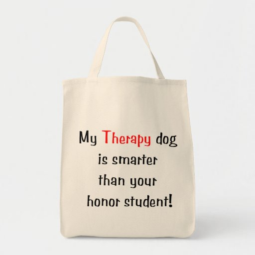 My Therapy Dog is smarter than your honor student Canvas Bag