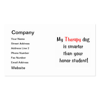 My Therapy Dog is smarter than your honor student Business Card Template