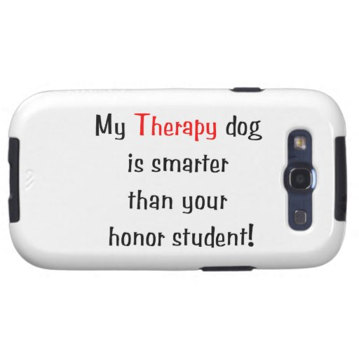 My Therapy Dog is smarter than your honor student Galaxy S3 Cover