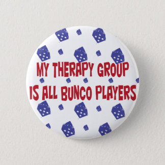 my therapy group is all bunco players 6 cm round badge