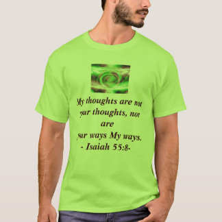 My thoughts are not your thoughts T-Shirt