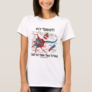 My Thoughts Escape Me From Time To Time T-Shirt