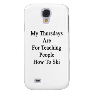 My Thursdays Are For Teaching People How To Ski Galaxy S4 Case