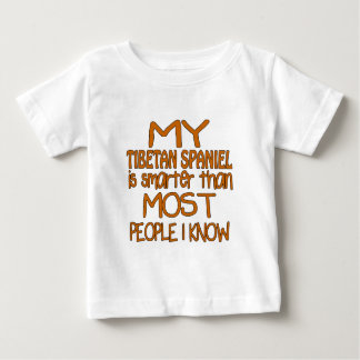 MY TIBETAN SPANIEL IS SMARTER THAN MOST PEOPLE I K BABY T-Shirt