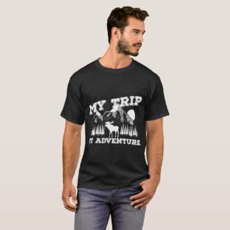 My Trip My Adventure (Black) T-Shirt