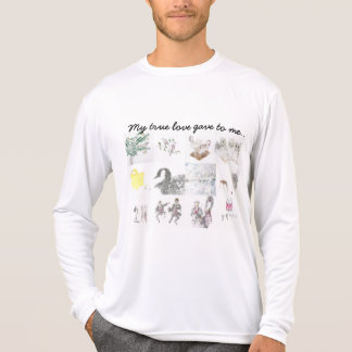 My True Love Gave To Me... 12 days of Christmas T-Shirt