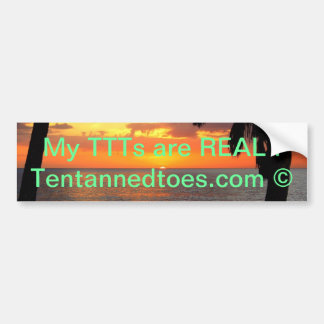 My TTTs are Real ! Bumper Sticker