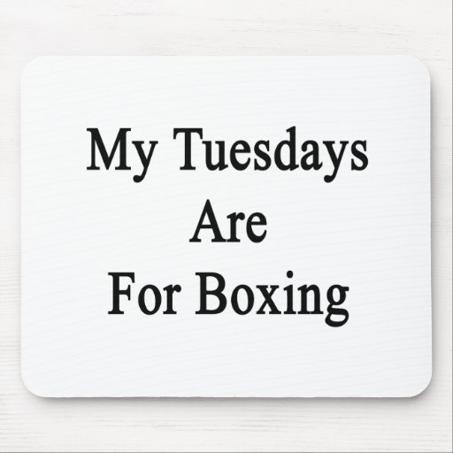 My Tuesdays Are For Boxing Mouse Pad