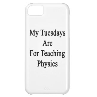 My Tuesdays Are For Teaching Physics iPhone 5C Case