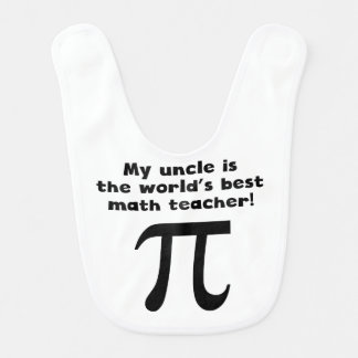 My Uncle Is The Word's Best Math Teacher Bibs