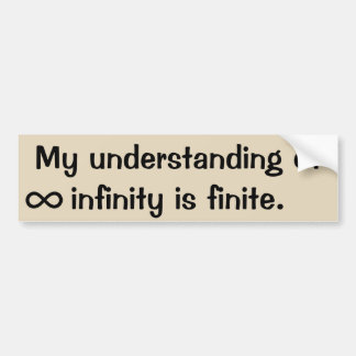 My understanding of infinity bumper sticker