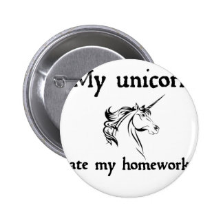 my unicorn ate my home work 6 cm round badge