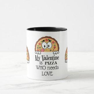 My Valentine Is Pizza Mug