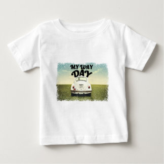 My Way Day - Appreciation Day Baby T-Shirt