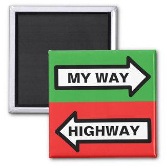My Way/ Highway Magnet