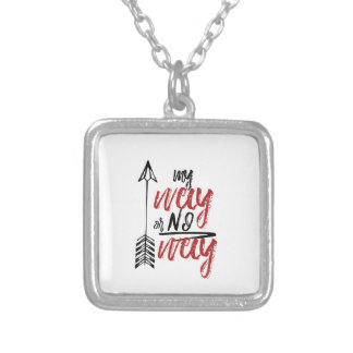 My way or No way Silver Plated Necklace