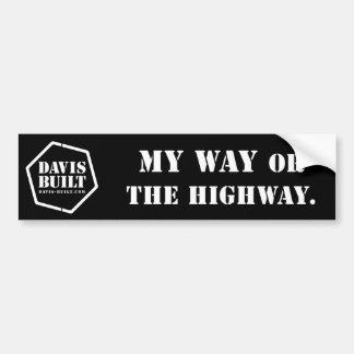 MY WAY OR THE HIGHWAY. (black) Bumper Sticker