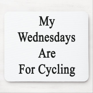 My Wednesdays Are For Cycling Mouse Pad