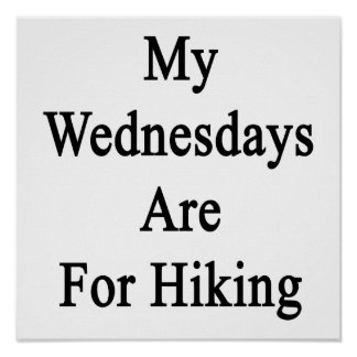My Wednesdays Are For Hiking Poster