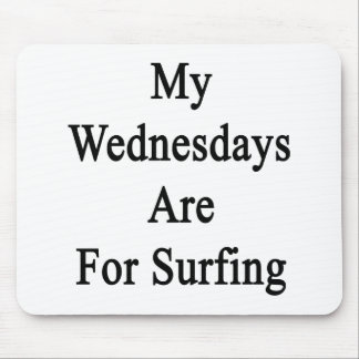 My Wednesdays Are For Surfing Mousepad