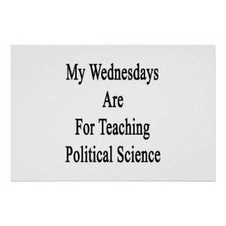 My Wednesdays Are For Teaching Political Science Poster
