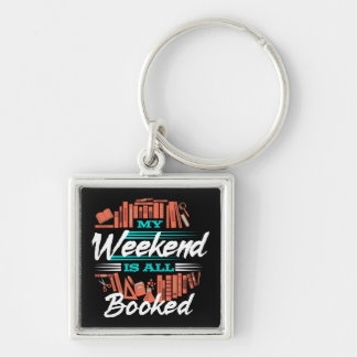 My Weekend Is All Booked - Funny Novelty Reading Key Ring