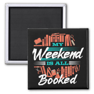 My Weekend Is All Booked - Funny Novelty Reading Magnet