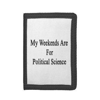 My Weekends Are For Political Science Trifold Wallet