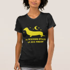 My Wiener Stays Up All Night T-Shirt