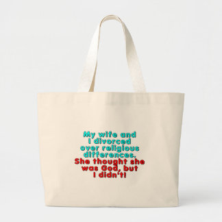 My wife and I divorced over religious... Jumbo Tote Bag
