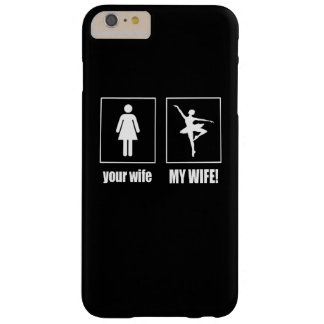 My Wife - Ballet Dancer Barely There iPhone 6 Plus Case