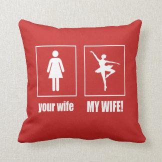 My Wife - Ballet Dancer Cushion