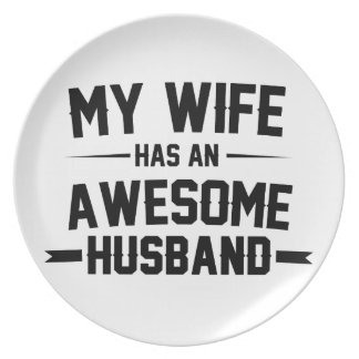 My Wife has an Awesome Husband Plate