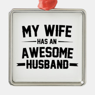 My Wife has an Awesome Husband Silver-Colored Square Decoration