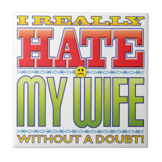 My Wife Hate Face Tile
