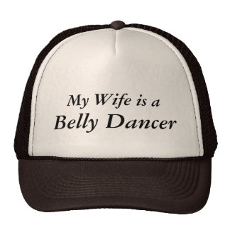 My Wife is a Belly Dancer Cap